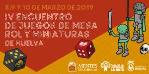 IV Encuentro de Juegos de Mesa, Rol y Miniaturas de Huelva
