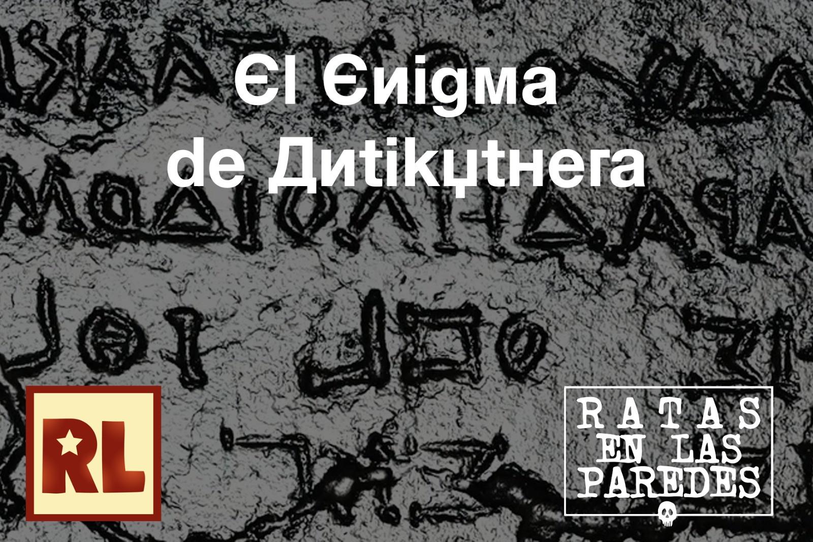 Resistencia Lúdica El enigma de Antikythera (Ratas en las paredes)