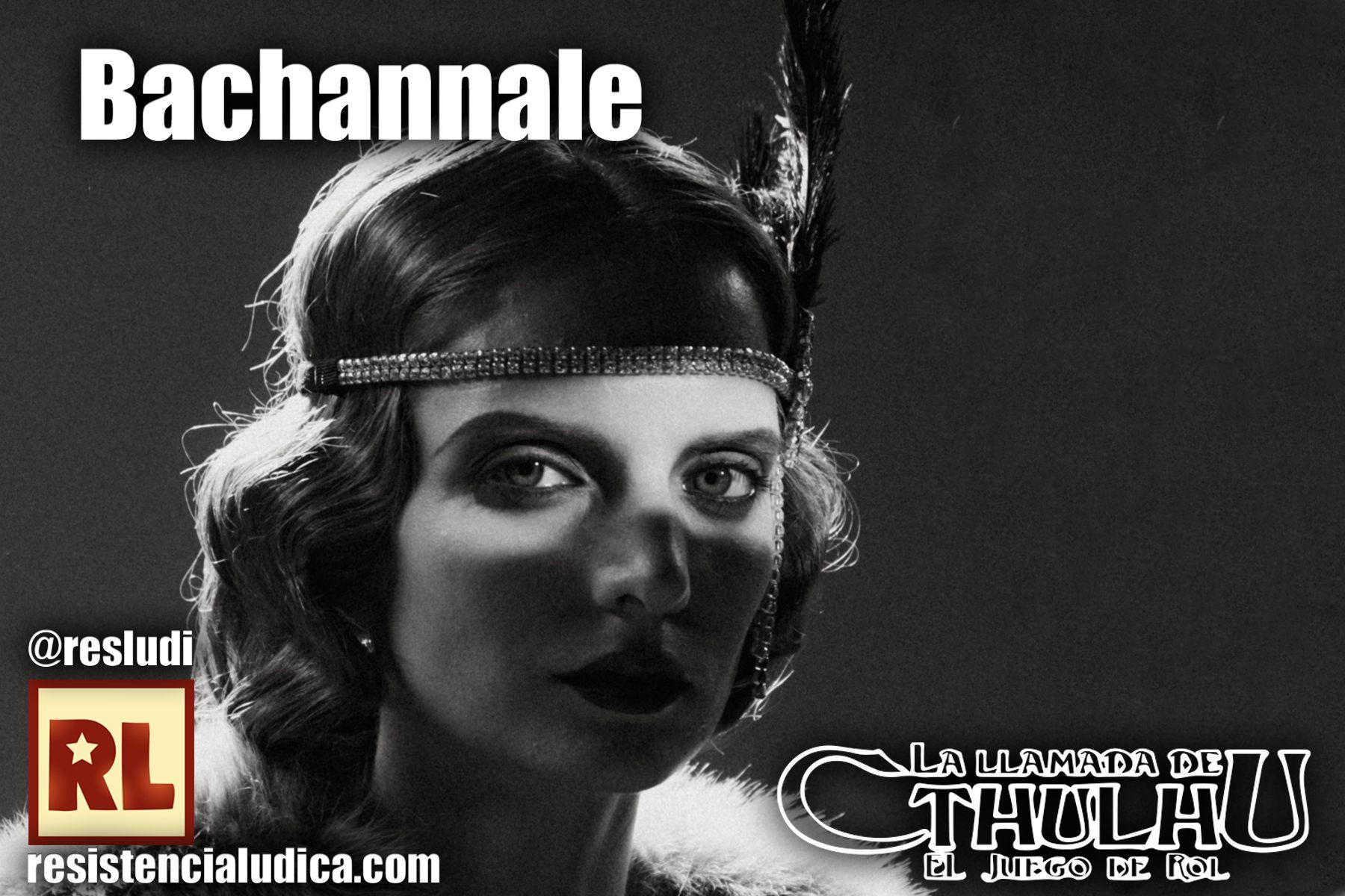 Rol - ✈ Bachannale (La llamada de Cthulhu 7) RL